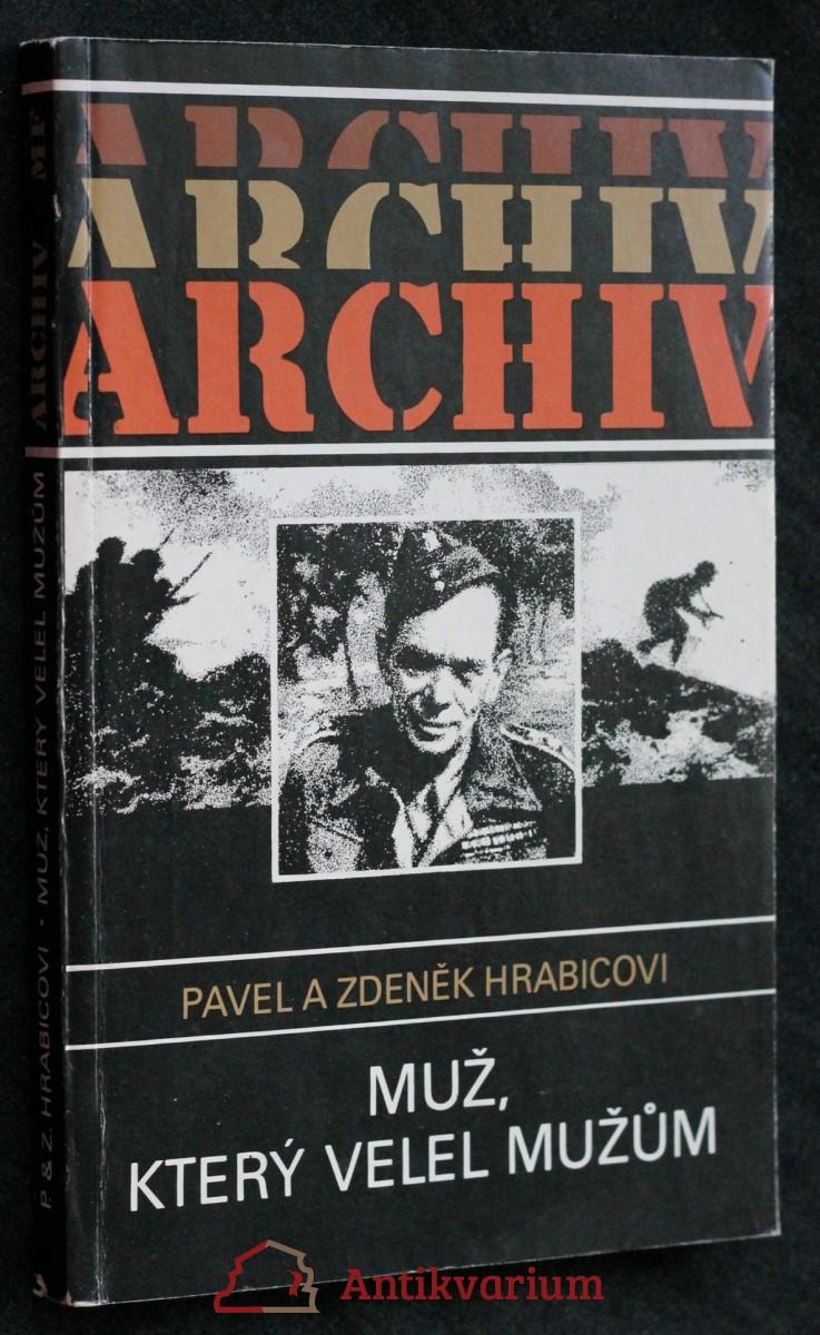 Muž, který velel mužům : životní příběh armádního generála Karla Klapálka