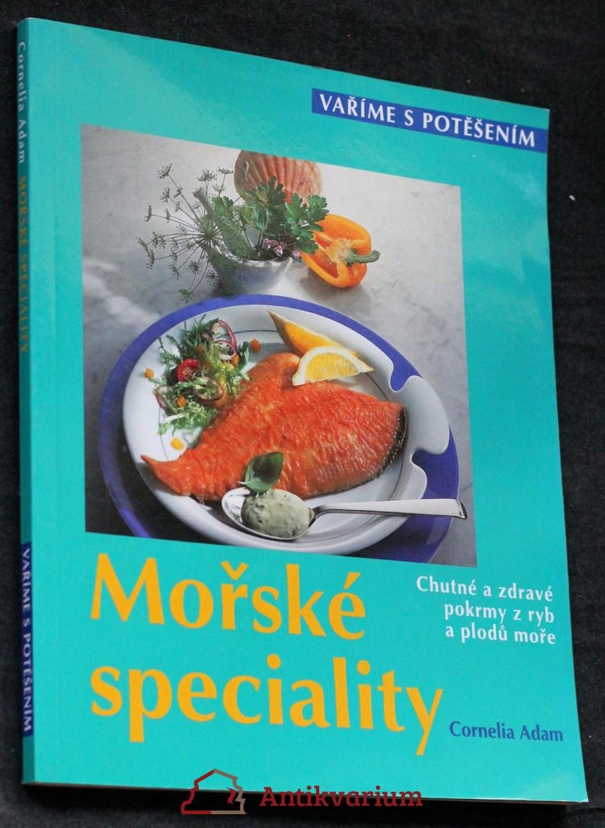Mořské speciality : chutné a zdravé pokrmy z ryb a plodů moře