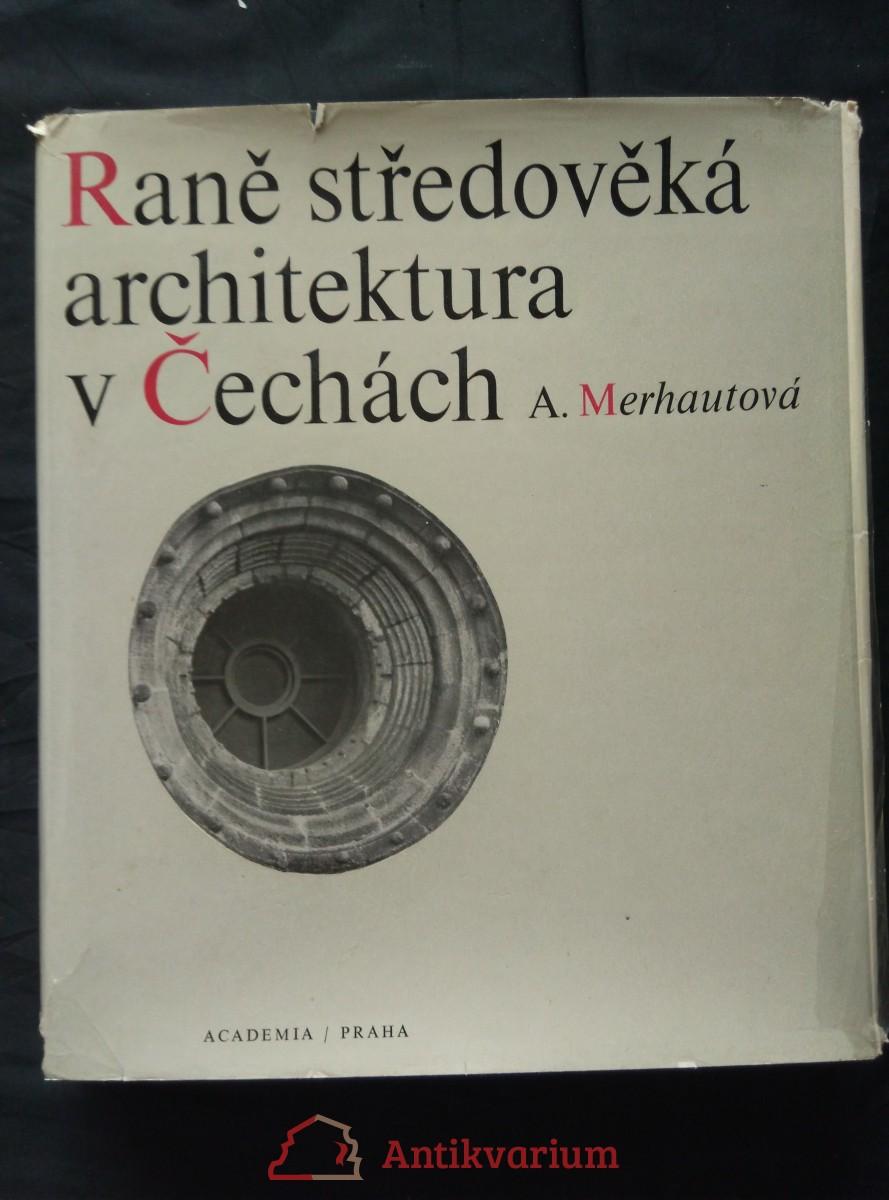 Raně středověká architektura v Čechách (Ocpl, 235x279, 388 s., 220 obr., 42 příl.)