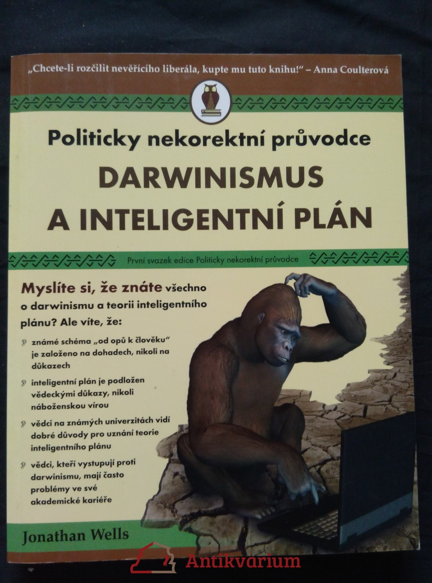 Darwinismus a inteligentní plán - Politicky nekorektní průvodce (A4, Obr, 254 s,)