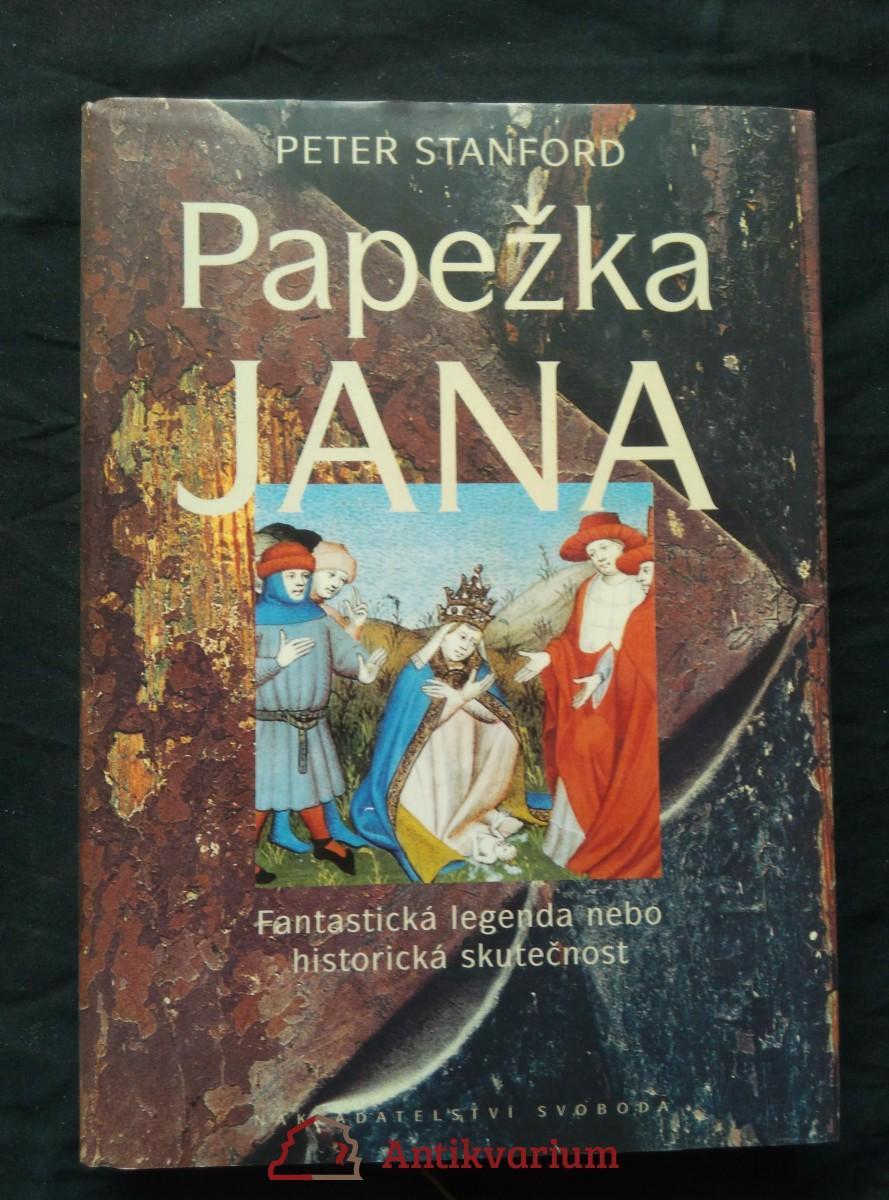 Papežka Jana - Fantastická legenda nebo historická skutečnost (A4, pv, 208 s.)