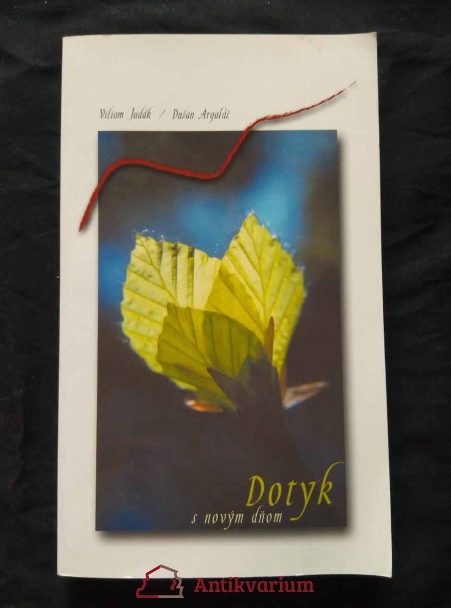 antikvární kniha Dotyk s novým dňom - Myšlenky z éteru (Obr, 200 s., bar. fotografie), 2000