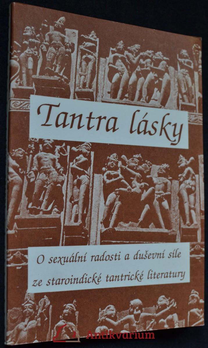 Tantra lásky : o sexuální radosti a duševní síle ze staroindické tantrické literatury