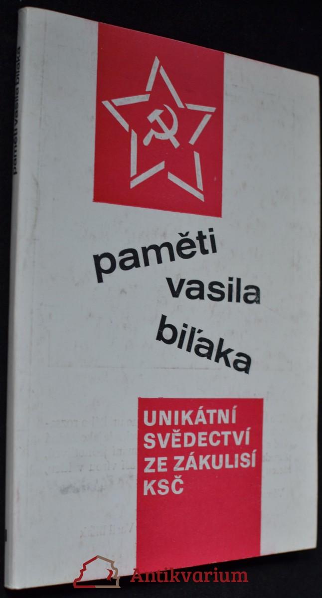 Paměti Vasila Biľaka : [unikátní svědectví ze zákulisí KSČ]. II.