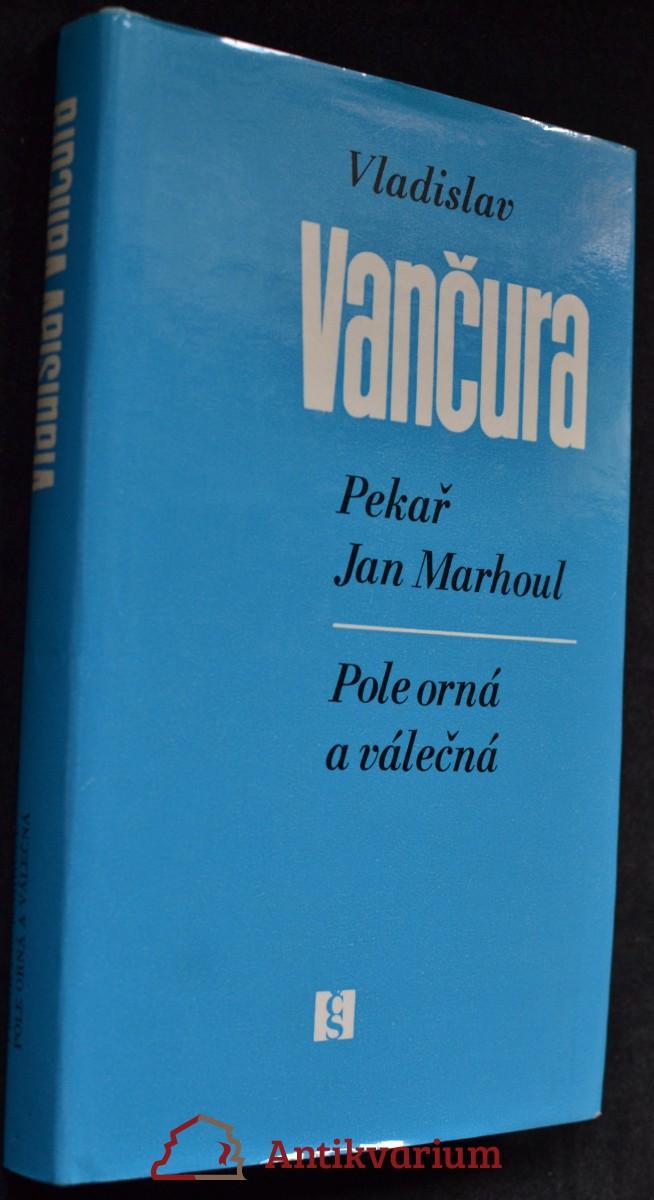 Pekař Jan Marhoul ; Pole orná a válečná