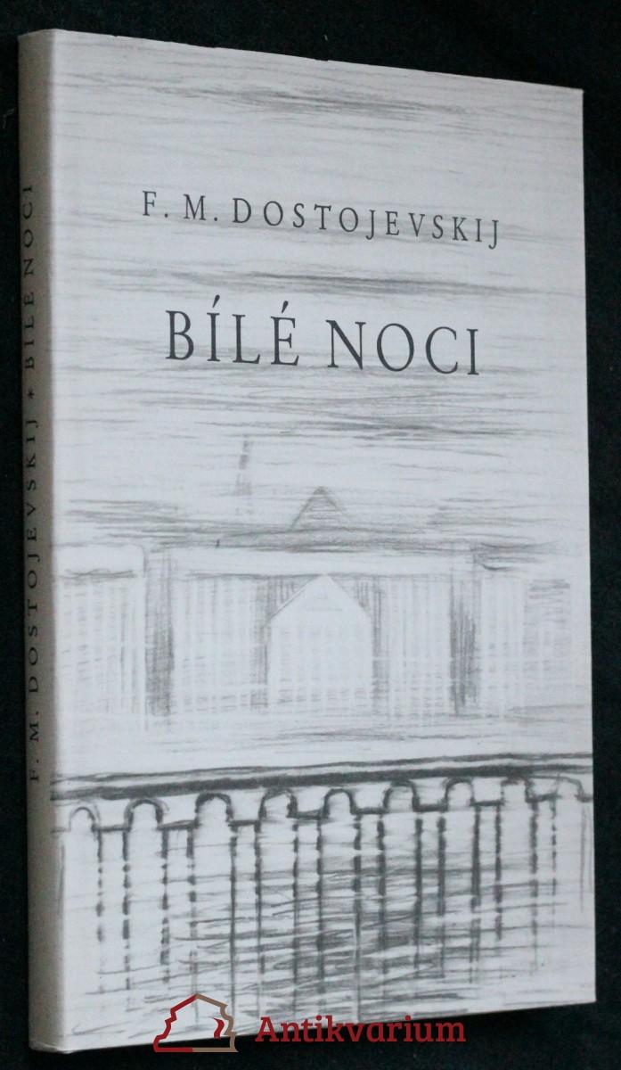 Bílé noci : sentimentální román : ze vzpomínek snílka