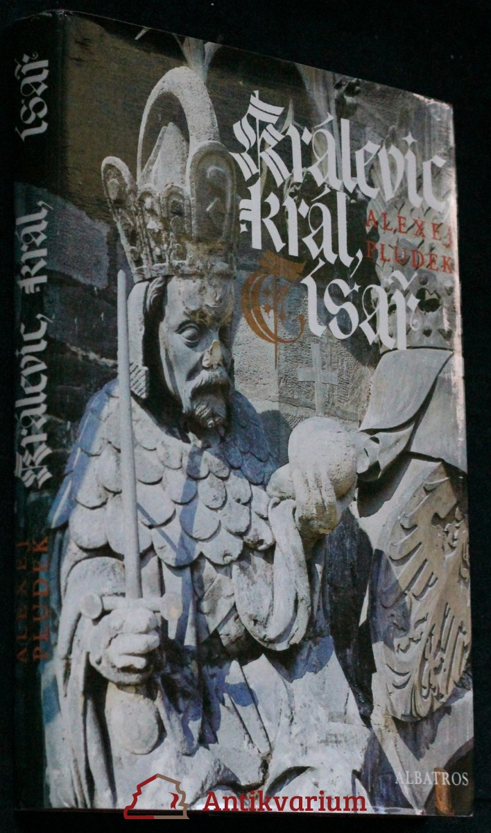 Králevic, král, císař : vyprávění o Karlu IV. : pro čtenáře od 12 let