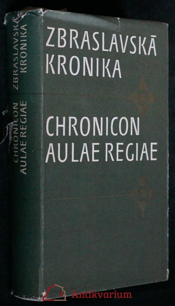 Zbraslavská kronika = Chronicon aulae regiae