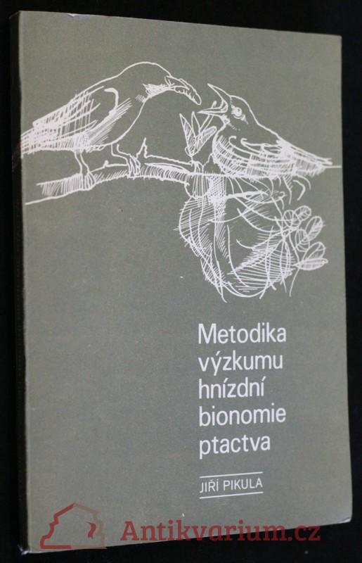 antikvární kniha Metodika výzkumu hnízdní bionomie ptactva, 1976