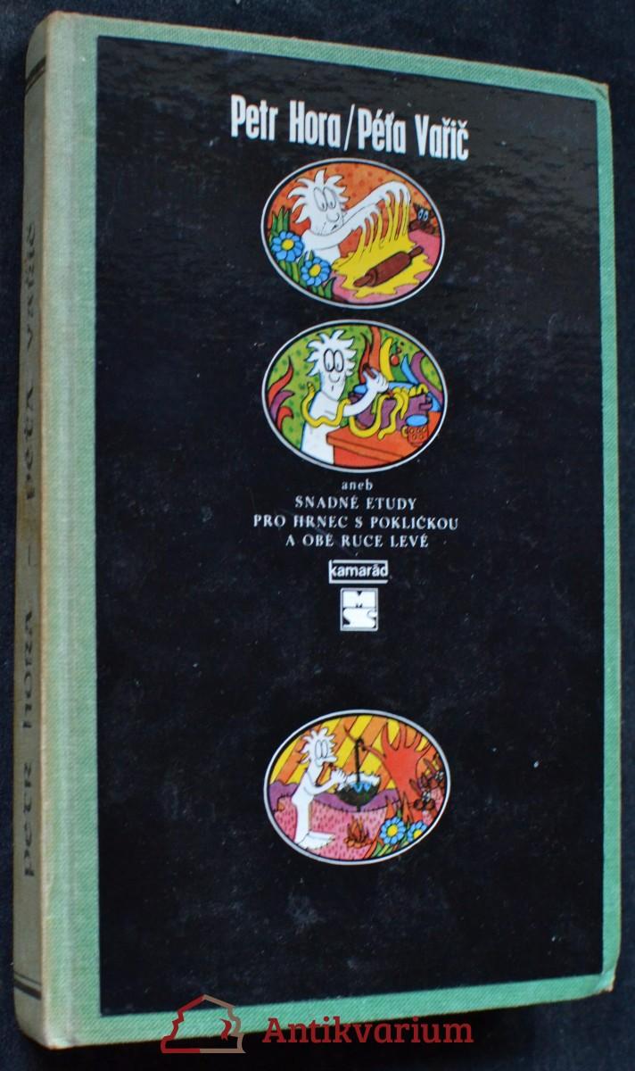 Péťa Vařič, aneb, Snadné etudy pro hrnec s pokličkou a obě ruce levé
