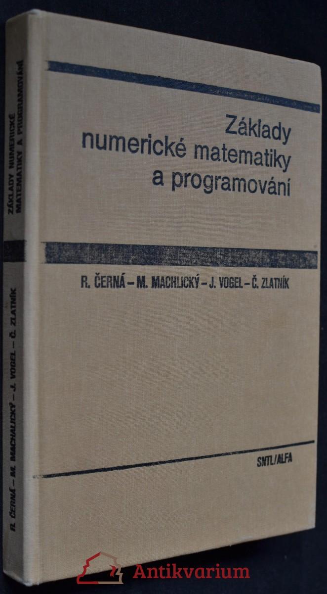 Základy numerické matematiky a programování : celostátní vysokoškolská učebnice pro strojní, elektrotechnické a stavební fakulty vysokých škol technických