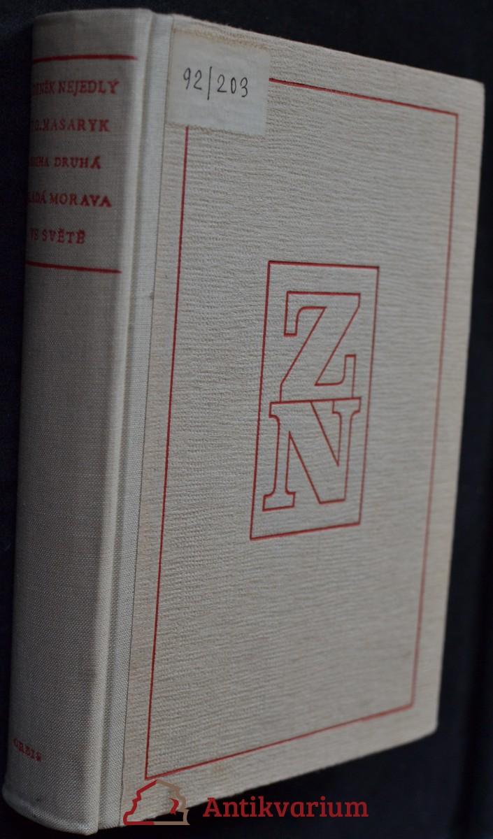 T.G. Masaryk. Kniha druhá, Mladá Morava. Ve světě