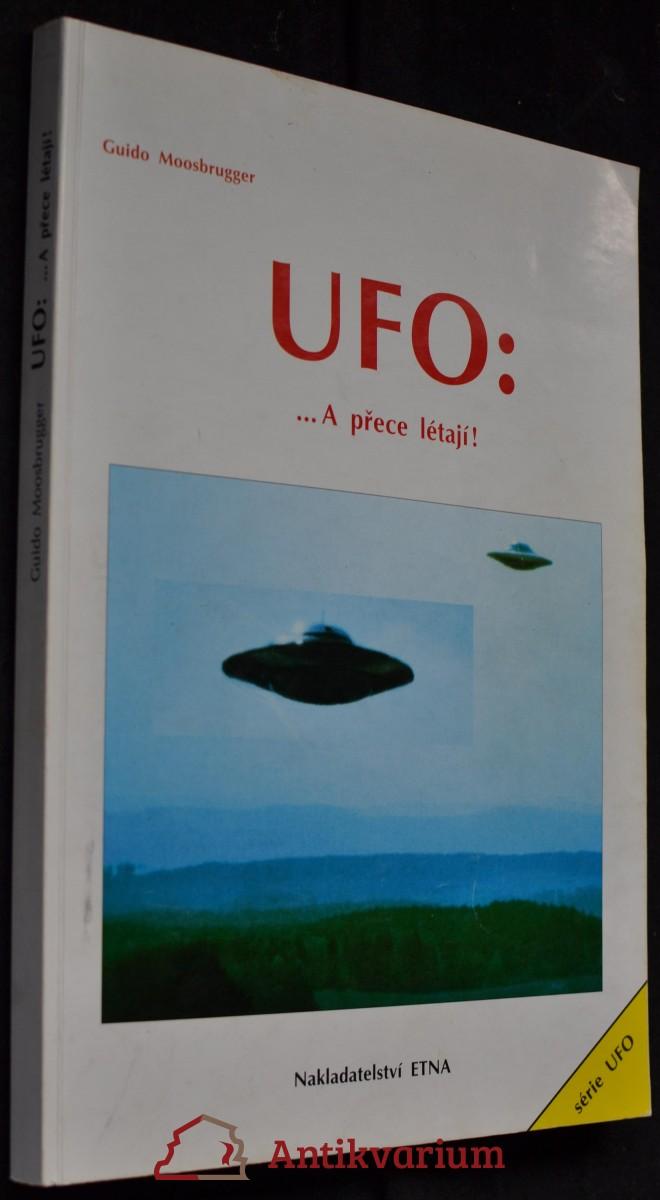 UFO : --a přece létají!