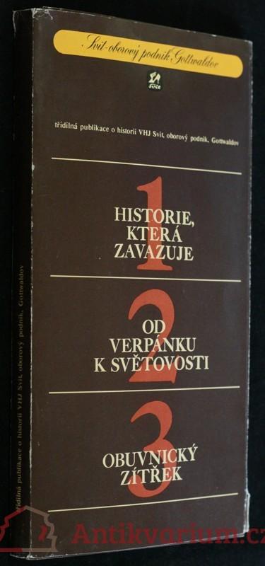antikvární kniha Historie, která zavazuje; Od verpánku k světovosti; Obuvnický zítřek , 3 díly, 1984
