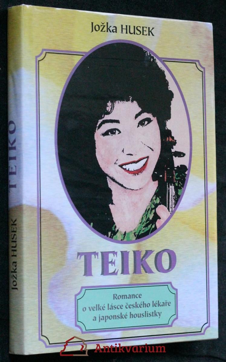Teiko : romance o velké lásce českého lékaře a japonské houslistky