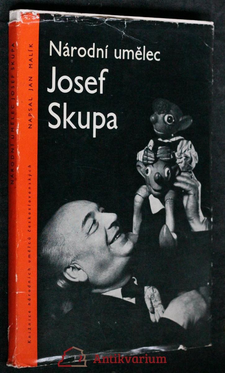 Národní umělec Josef Skupa : listy z kroniky českého loutkářství