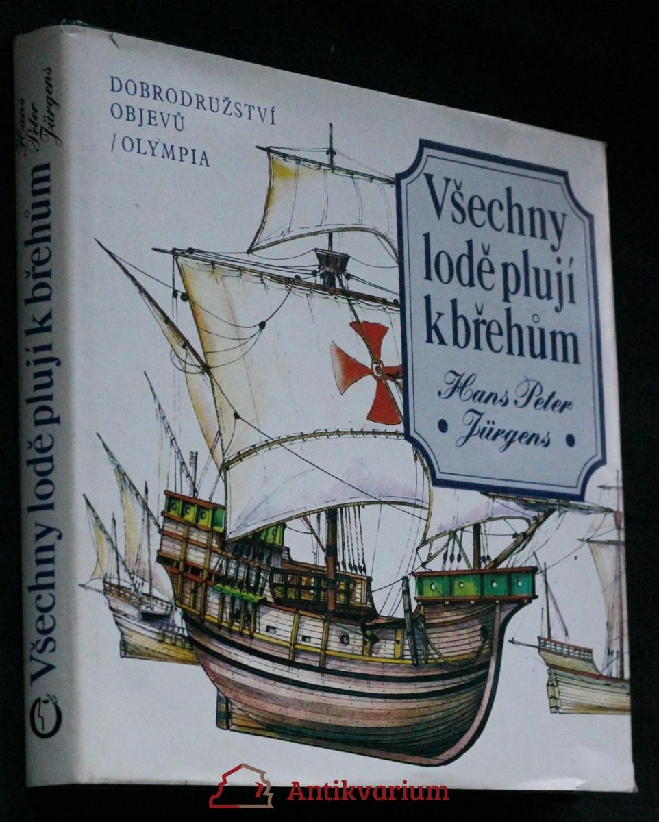 Všechny lodě plují k břehům : Dobrodružství objevů