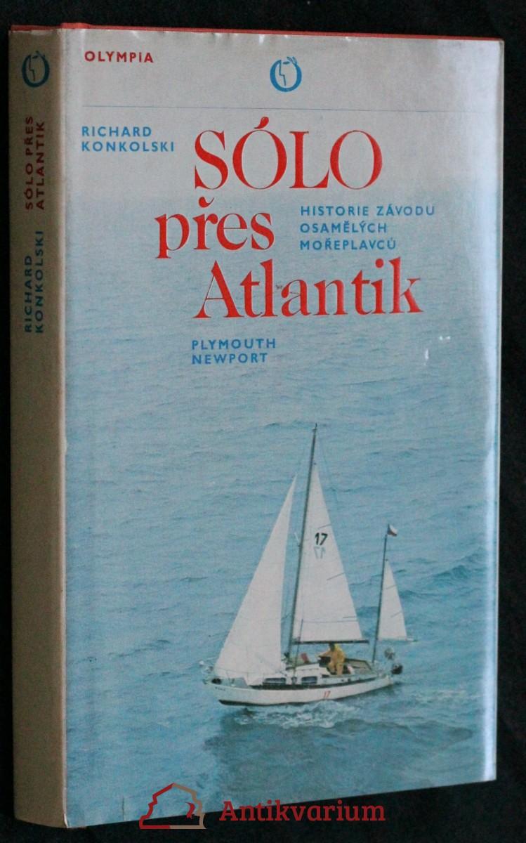 Sólo přes Atlantik : Historie závodu osamělých mořeplavců Plymouth-Newport