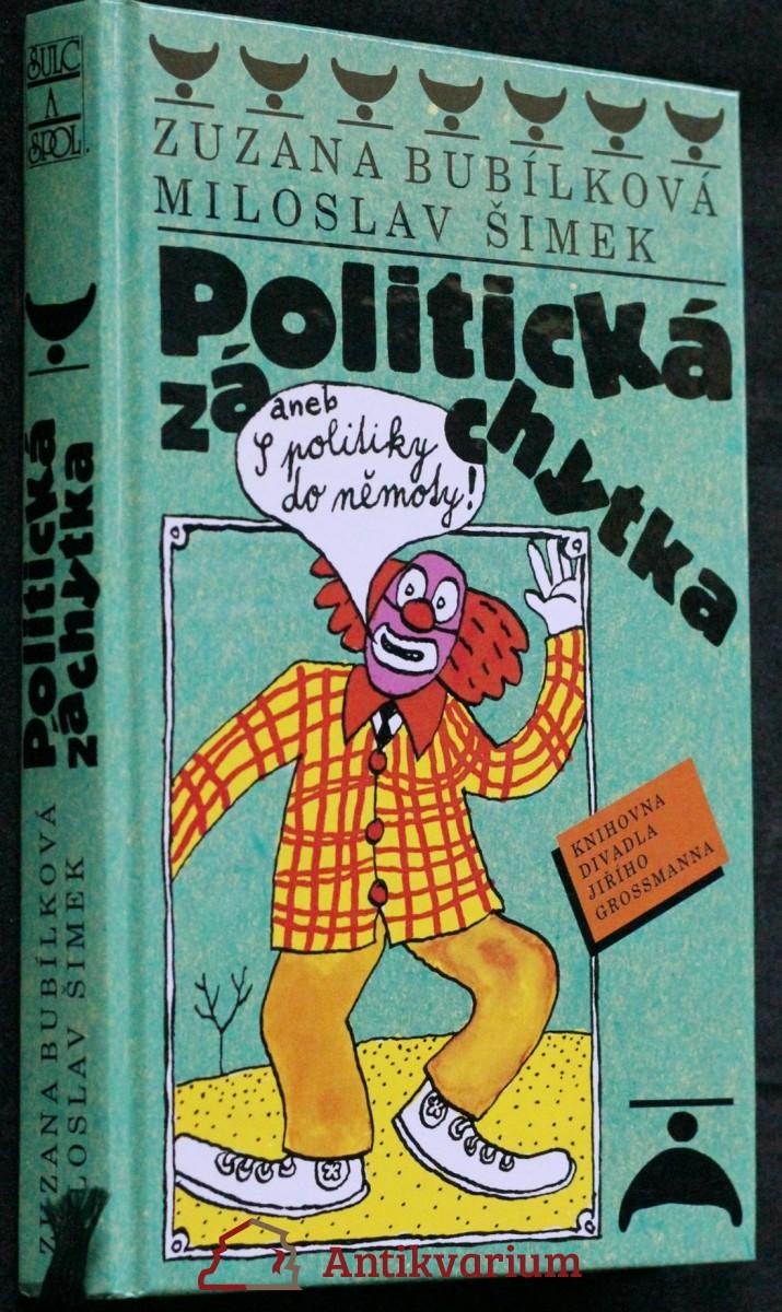 Politická záchytka, aneb, S politiky do němoty
