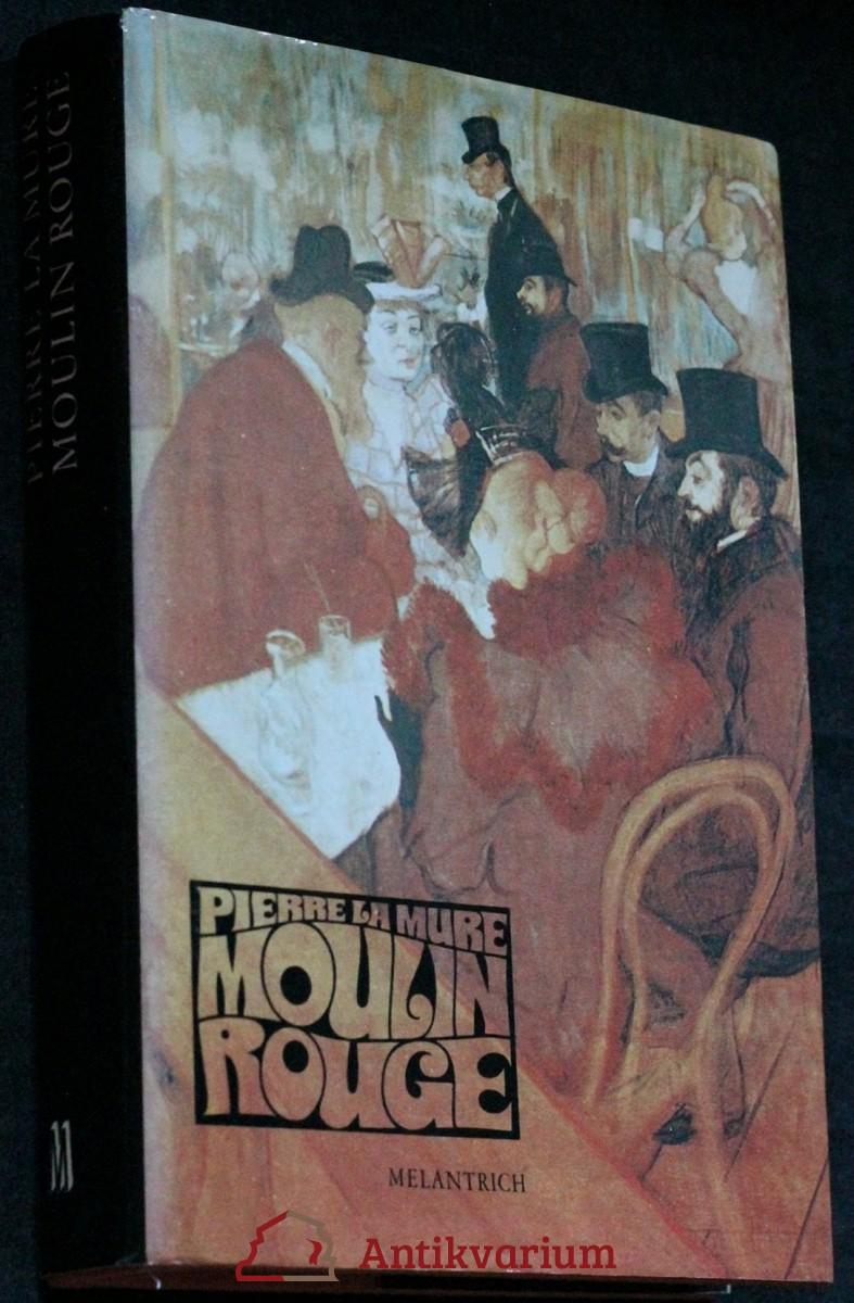 Moulin Rouge : [román o Henri de Toulouse-Lautrecovi]