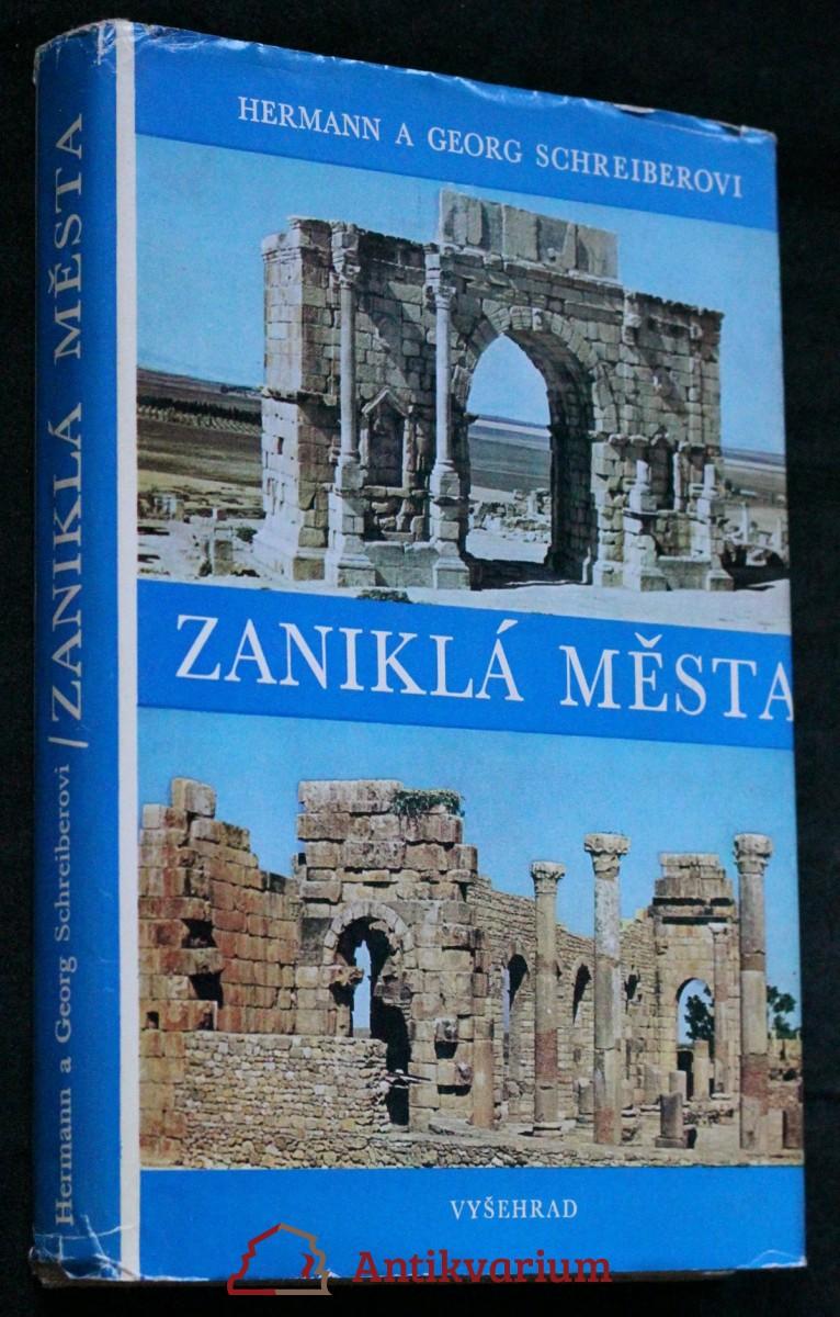 Zaniklá města : (kniha o slávě a zkáze)