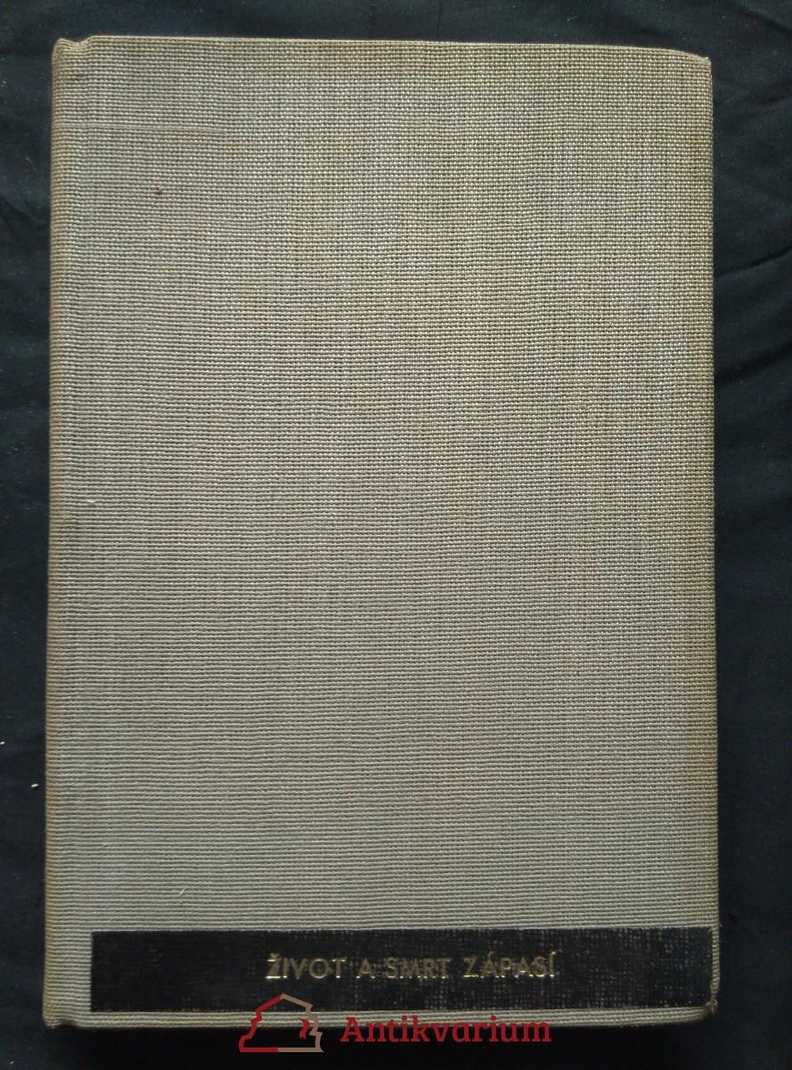 antikvární kniha Život a smrt zápasí, 1943