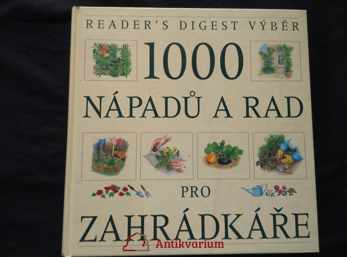 1000 nápadů a rad pro zahrádkáře (lam, 25x26 cm, 416 s.,  bar il, foto)