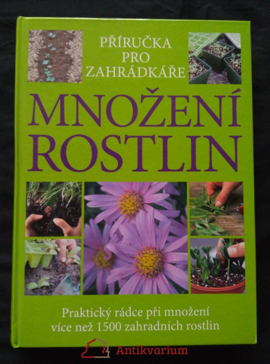 Množení rostlin - příručka pro zahrádkáře (A4, lam, 320 s., bar foto P. Anderson)