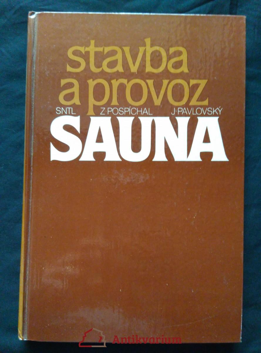 Sauna stavba a provoz (lam., 160 s., 100 obrázků a 19 tabulek)
