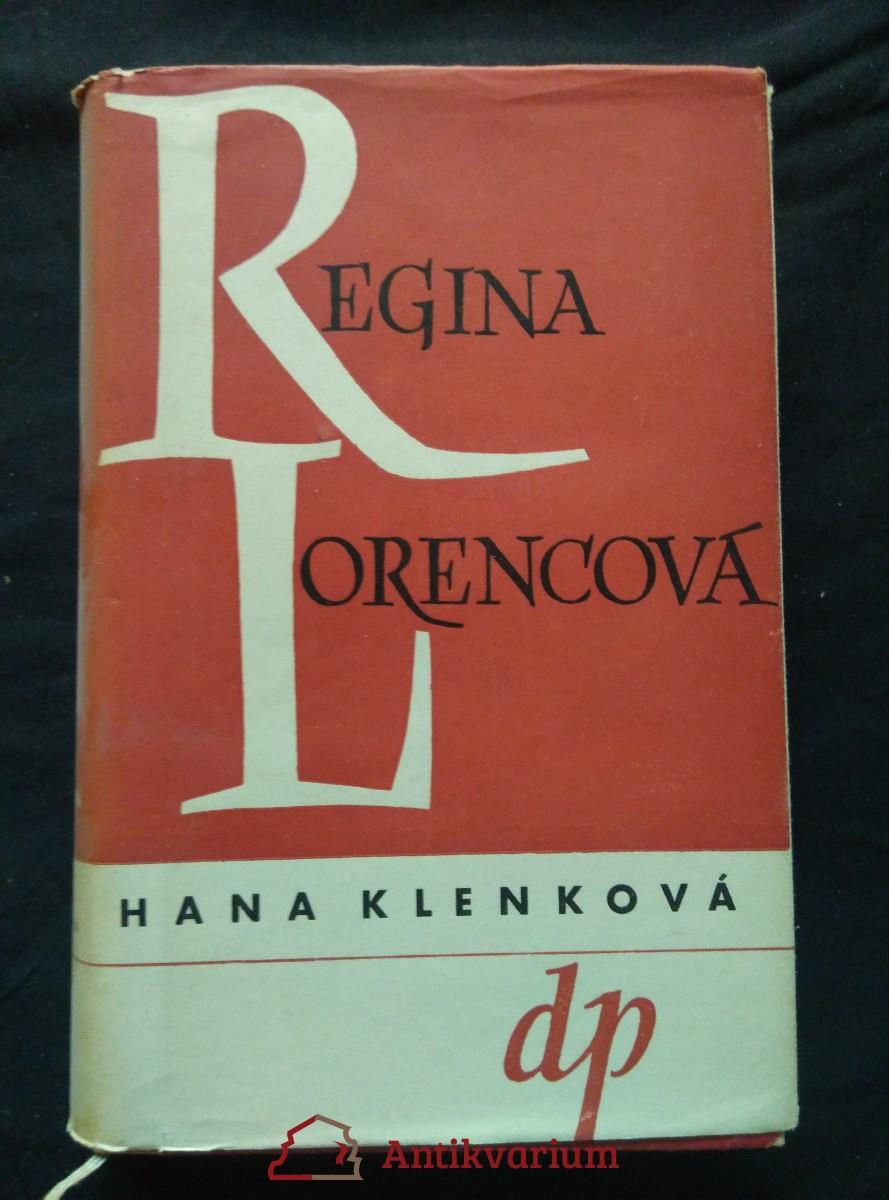 Regina Lorencová (Oppl, 388 s., oba vaz . J. Šváb)
