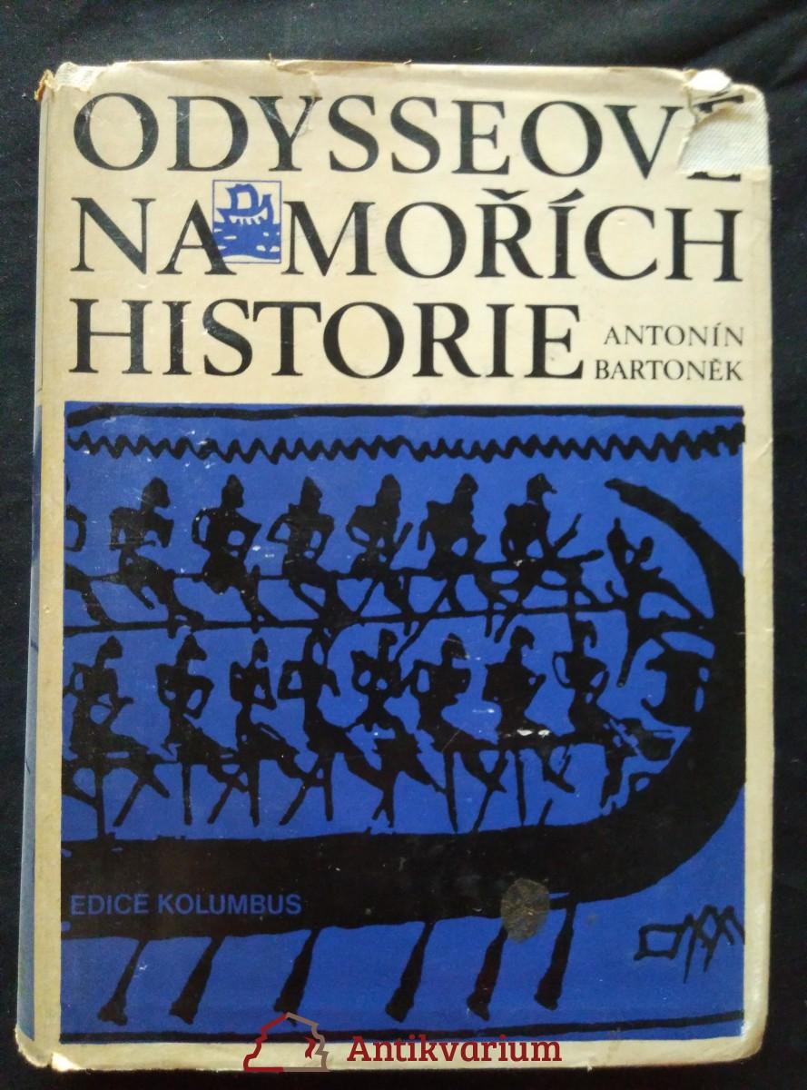 Odyseové na mořích historie (Ocpl, 412 s., 32 čb, 8 bar příl.)