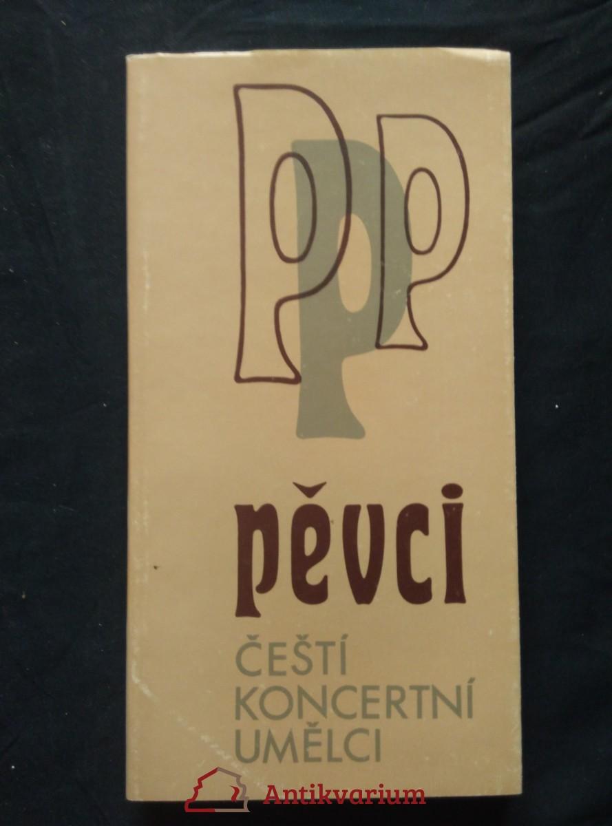 antikvární kniha Čeští koncertní umělci - Pěvci (Obr., 236 s.), 1984