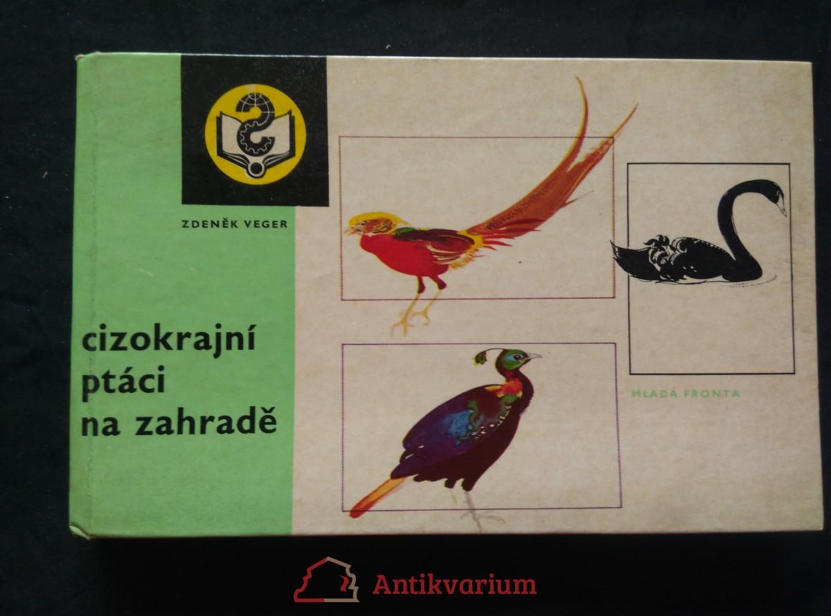 Cizokrajní ptáci na zahradě (lam., 232 s., il. J. Rožánková)