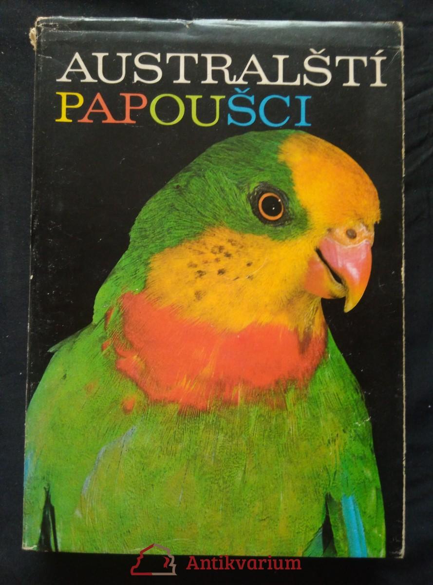Australští papoušci (Obr., 328 s.)