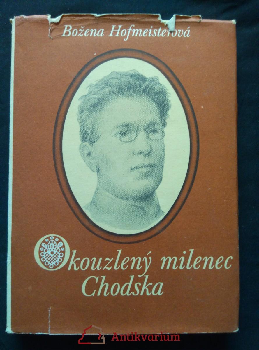 Okouzlený milenec Chodska (J. Š. Baar - podp. autorky)