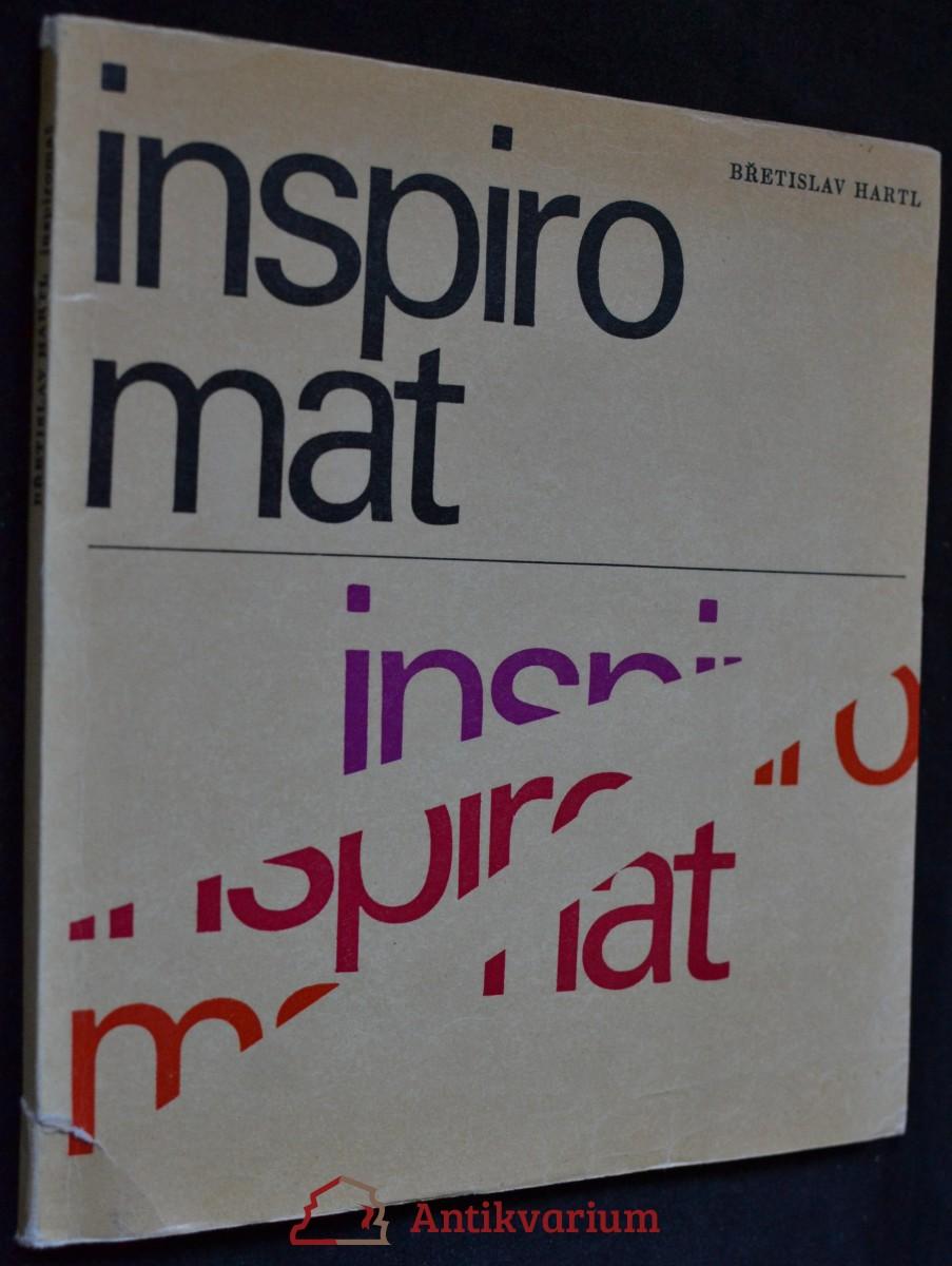Inspiromat : o lásce, přátelství, manželství, dětech, rodičích, mládí, stáří a posledních věcech člověka
