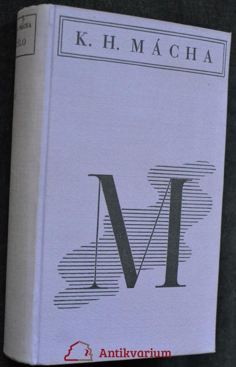 Dílo Karla Hynka Máchy. Díl první Máj, básně, dramatické zlomk