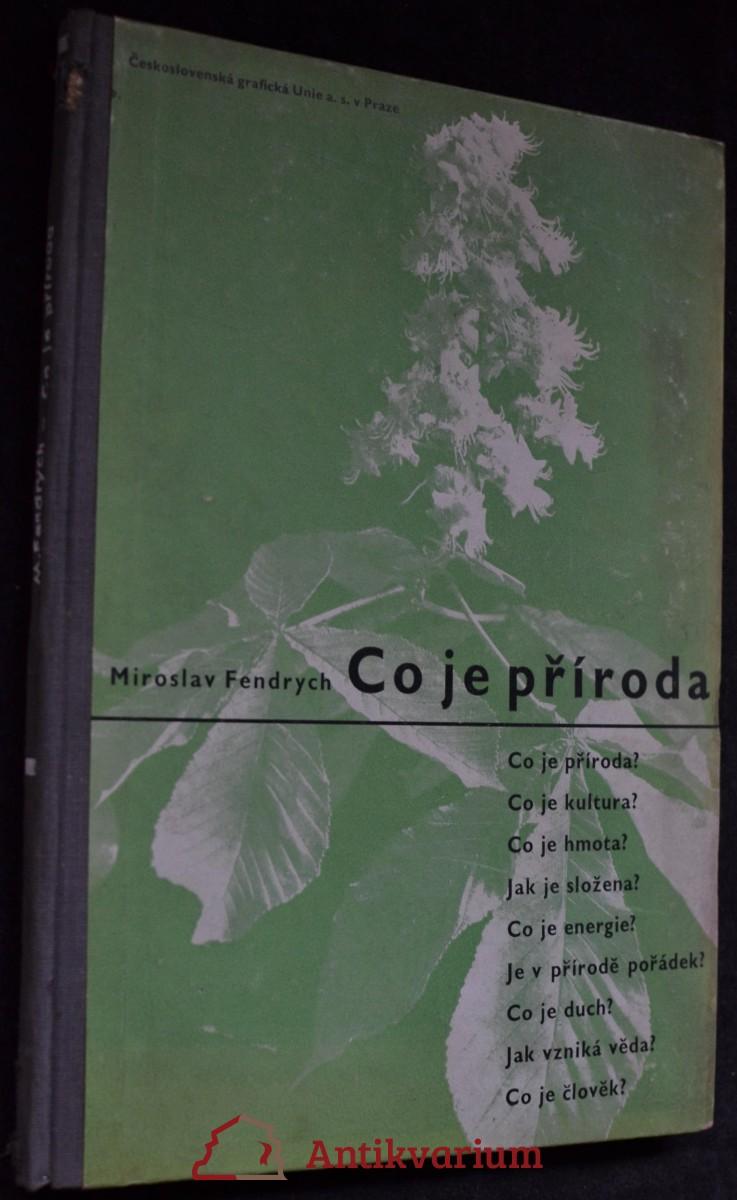 Co je příroda : Schváleno ministerstvem školství a nár. osvěty ... jako pomocná kniha pro měšťanské školy a jednoroční učebné kursy při měšťanských školách