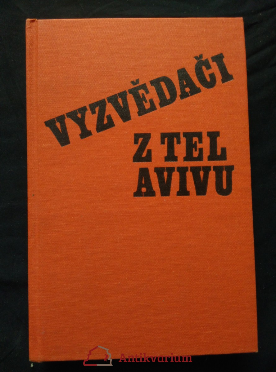 Vyzvědači z Tel Avivu (Ocpl, 351 s., bez přeb.)
