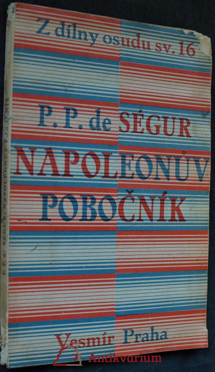 Napoleonův pobočník : paměti generála hraběte de Ségur
