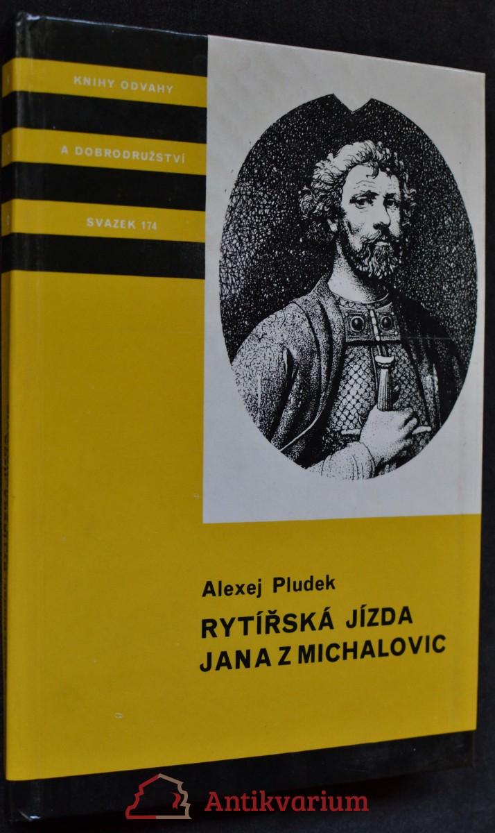 Rytířská jízda Jana z Michalovic : příběh z doby gotické : pro čtenáře od 12 let