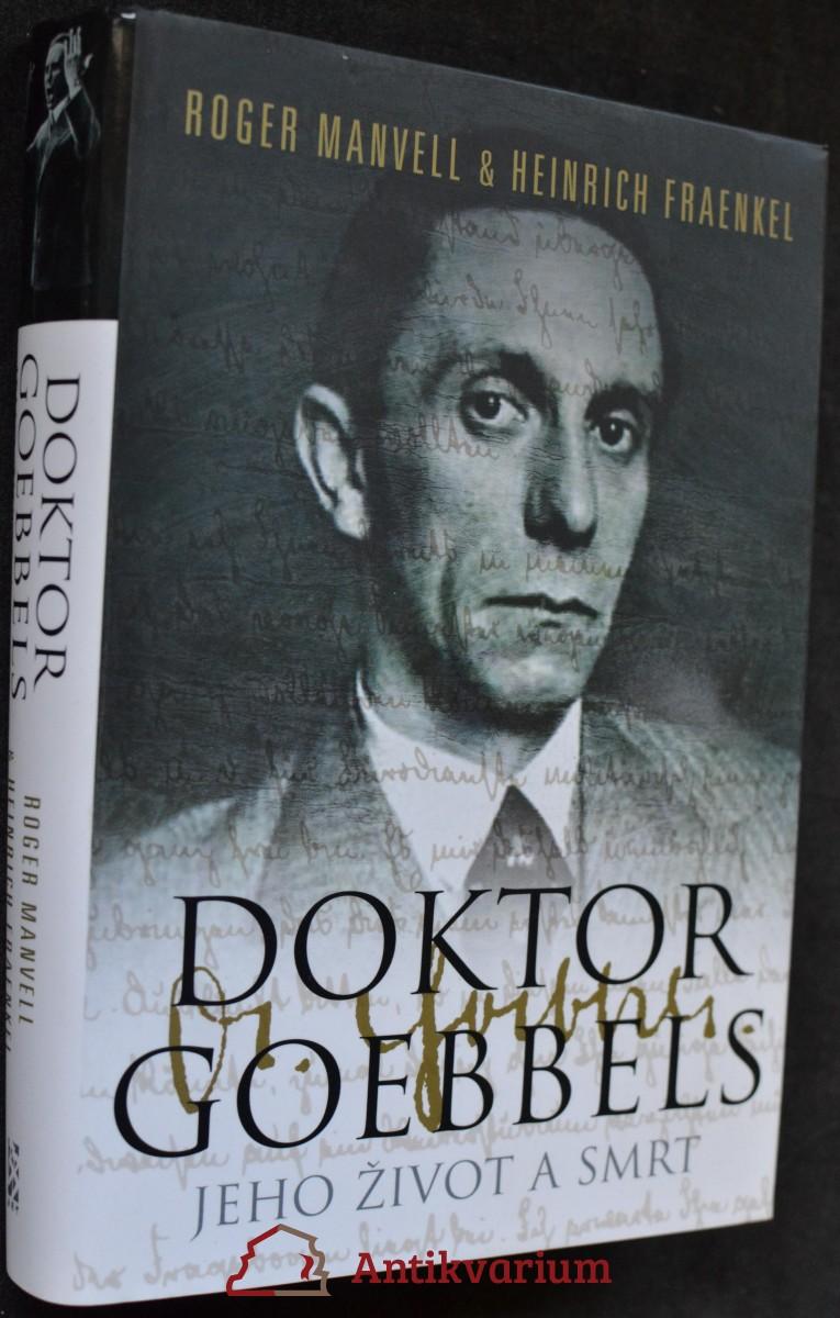 Doktor Goebbels : jeho život a smrt