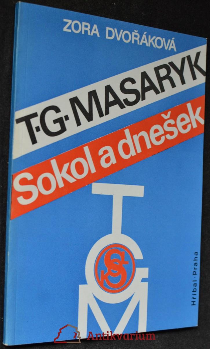 T.G. Masaryk, Sokol a dnešek