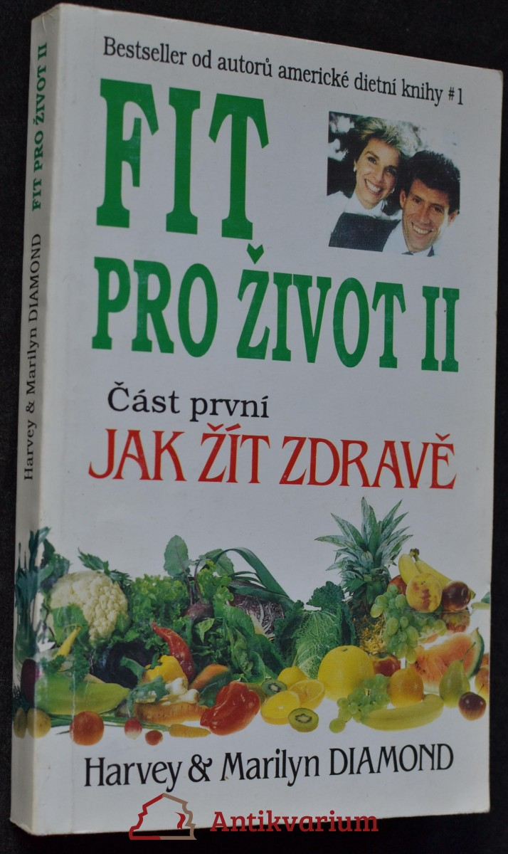 Fit pro život II. Část 1, Jak žít zdravě : kompletní program zdraví
