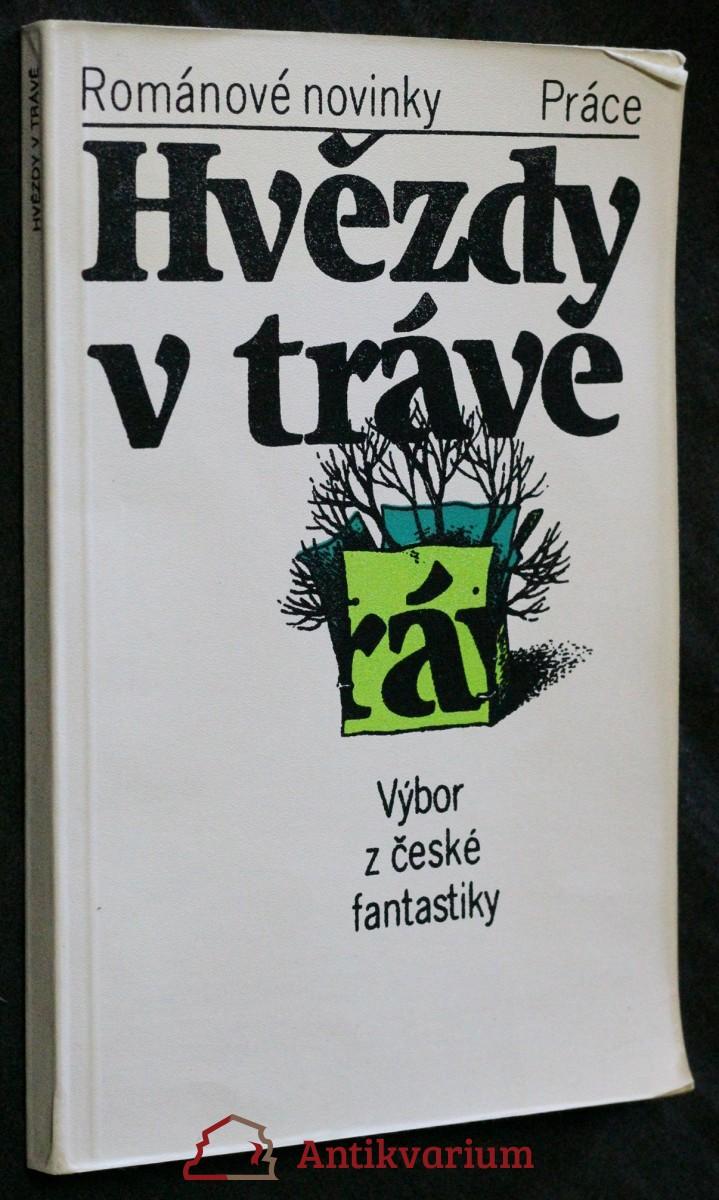 Hvězdy v trávě : výbor z české fantastiky