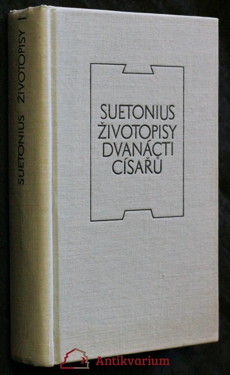 Životopisy dvanácti císařů : spolu se zlomky spisu O význačných literátech