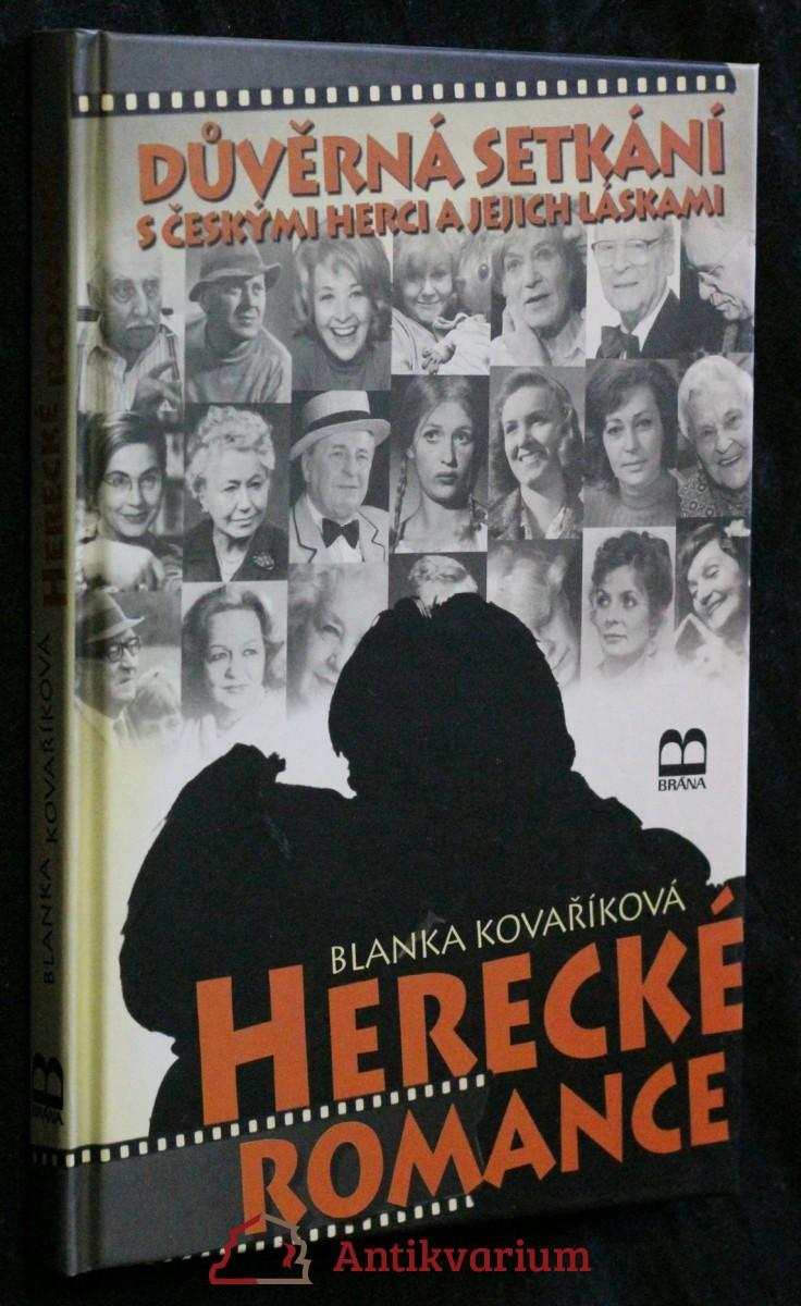 Herecké romance : důvěrná setkání s českými herci a jejich láskami