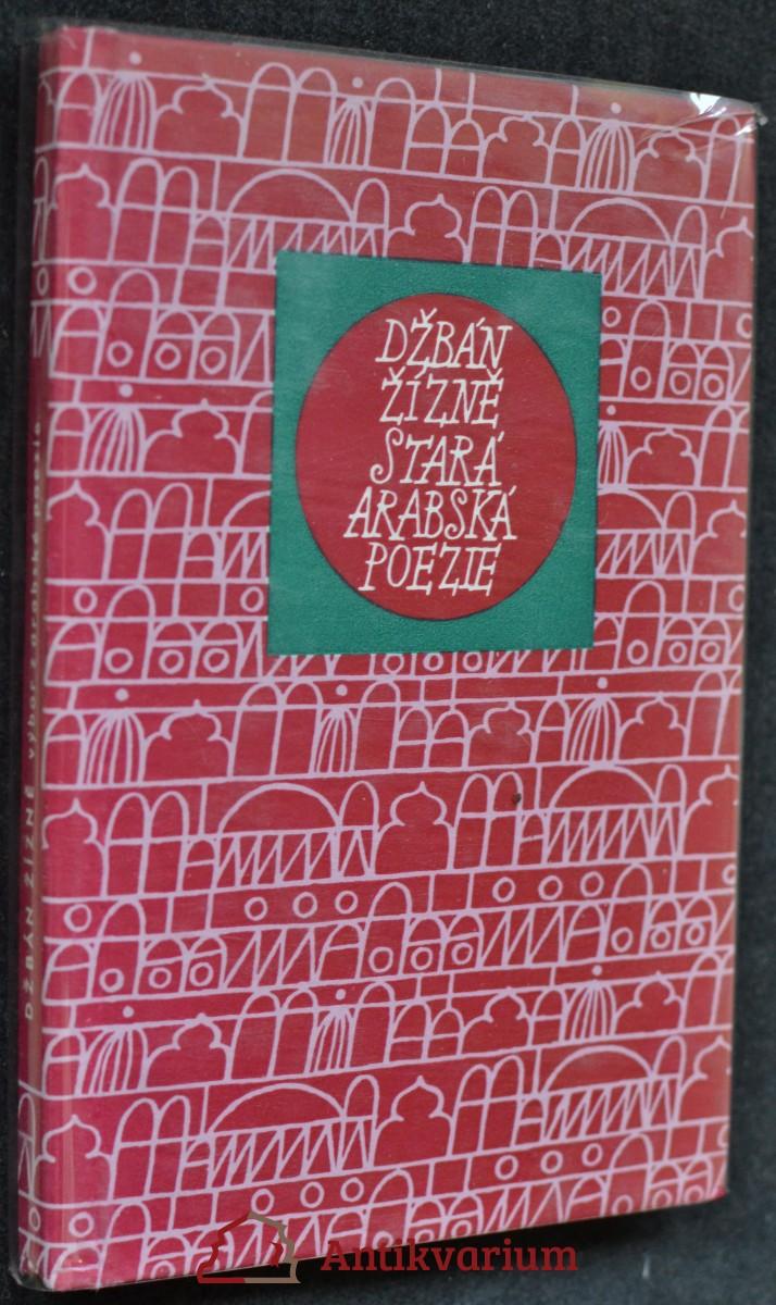 Džbán žízně : stará arabská poezie
