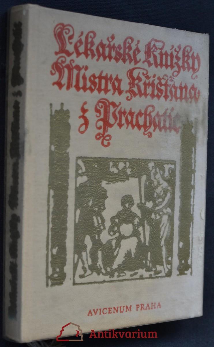 Lékařské knížky Mistra Křišťana z Prachatic z mnohých vybrané