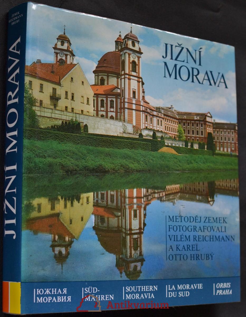 Jižní Morava : krajina, historie, umělecké památky = [Južnaja Moravia = Südmähren = Southern Moravia = La Moravie du sud]